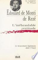 Édouard de Monti de Rezé, l'inébranlable certitude : Le Mouvement légitimiste dans l'Ouest