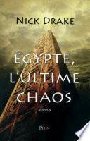 Egypte, l'ultime chaos