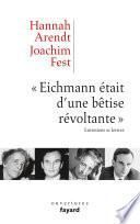«Eichmann était d'une bêtise révoltante»