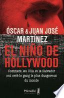 El Nino de Hollywood. Comment les USA et le Salvador ont créé le gang le plus dangereux du monde