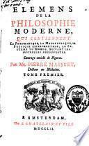 Elémens de la philosophie moderne, qui contiennent la pneumatique, la métaphysique, la physique expérimentale, le système du monde