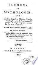 Élémens de mythologie, avec l'analyse des poëmes d'Ovide, d'Homère & de Virgile
