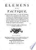 Élémens de tactique, ouvrage dans lequel on traite de l'arrangement & de la formation des troupes
