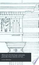 Eléments d'archéologie nationale, précedés d'une histoire de l'art monuments chez les anciens
