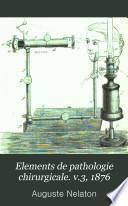 Elements de pathologie chirurgicale. v.3, 1876