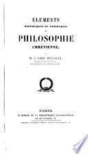 Eléments historiques et théoriques de philosophie chrétienne