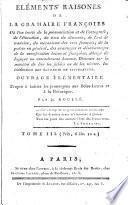 Eléments raisonnés de la grammaire françoise