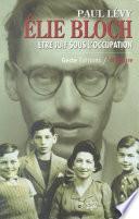 Élie Bloch : Être juif sous l'Occupation