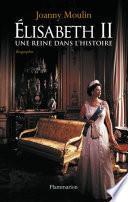Élisabeth II : Une reine dans l'histoire