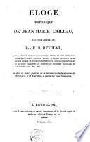 Éloge historique de Jean-Marie Caillau, docteur-médecin