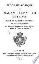 Éloge historique de Madame Élisabeth de France