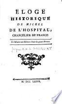 Eloge historique de Michel de L'Hospital, Chancelier de France...