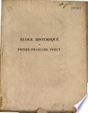 Eloge historique de Pierre François Percy..., lu à la séance publique [de l'Académie de médecine] du 18 novembre 1833