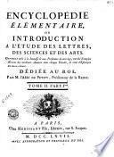 Enciclopédie élémentaire, ou, Introduction a l'étude des lettres, des sciences et des arts