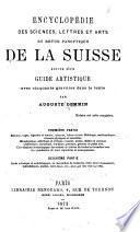 Encyclopédie des sciences, lettres et arts et revue panoptique de la Suisse