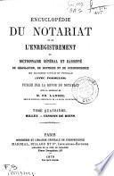 Encyclopédie du notariat et de l'enregistrement ou dictionnaire général et raisonné de législation, de doctrine et de jurisprudence en matière civile et fiscale (avec formules)