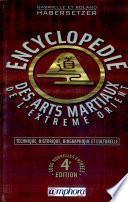 Encyclopédie technique, historique, biographique et culturelle des arts martiaux de l'Extrême-Orient