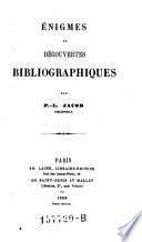 Enigmes et découvertes bibliographiques
