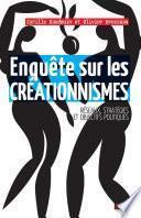 Enquête sur les créationnismes. Réseaux, stratégies et objectifs politiques
