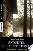 Enquêtes en eaux troubles - Intégrale 3 romans
