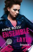 Ensemble - Layla : épisode 1