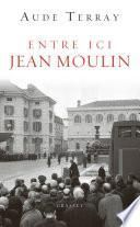 Entre ici Jean Moulin