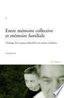 Entre mémoire collective et mémoire familiale