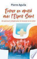 Entrer en amitié avec l'Esprit Saint