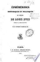 Ephémérides historiques et politiques du règne de Louis XVIII depuis la Restauration