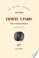 Ermite à Paris. Pages autobiographiques