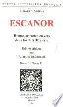 Escanor : roman arthurien en vers de la fin du XIIIe siècles. 2 vol.