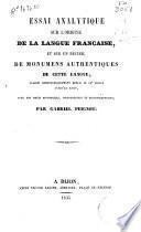 Essai analytique sur l'origine de la langue française, et sur un recueil de monumens authentiques de cette langue