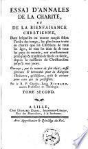 Essai d'annales de la charité ou de la bienfaisance chrétienne ... par le R.P. Charles - Louis Richard, ...