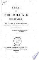 Essai de bibliologie militaire, par le chef de bataillon Doisy, ..