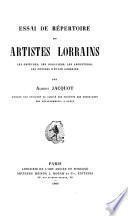 Essai de répertoire des artistes lorrains