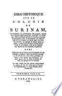 Essai historique sur la colonie de Surinam, sa fondation, ses révolutions, ses progrès