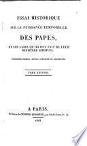 Essai historique sur la puissance temporelle des papes, et sur l'abus qu'ils ont fait de leur ministere spirituel. 4. ed., rev., corr. et augm