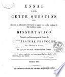 Essai sur cette question de ce que la littérature françoise a gagné ou perdu pendant le dix-huitième siècle