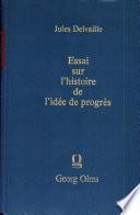 Essai sur l'histoire de l'idée du progrès jusqu'à la fin du XIIIe siècle