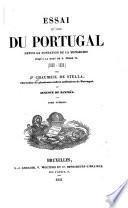 Essai sur l'histoire du Portugal depuis la fondation de la monarchie jusqu'a la mort de D. Pèdre IV, 1080-1834