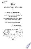 Essai sur l'histoire générale de l'art militaire, de son origine, de ses progres et de ses révolutions ... par le colonel Carrion-Nisas. Tome premier [-deuxième!