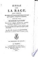 Essai sur la rage, dans lequel on indique un traitement pour la guerir ... precgde d'une dissertation (etc.)