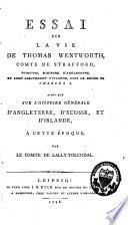 Essai sur la vie de Thomas Wentworth, comte de Strafford, principal ministre d'Angleterre et lord lieutenant d'Irlande, sous le règne de Charles Ier