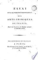Essai sur le perfectionmement des arts chimiques en France