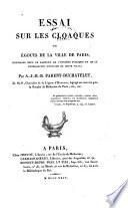 Essai sur les cloaques, ou, Égouts de la ville de Paris, envisagés sous le rapport de l'hygiène publique et de la topographie médicale de cette ville