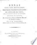 Essai sur les ouvrages physico-mathématiques de Léonard de Vinci, avec des fragments tirés de ses manuscrits