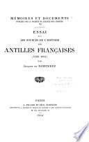 Essai sur les sources de l'histoire des Antilles francaises. (1492-1664).