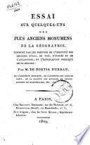 Essai sur quelques-uns des plus anciens monumens de la géographie terminé par les preuves de l'identité des Déluges d'Yao, ... par M. De Fortia D'Urban