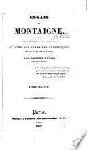 Essais de Montaigne, publiés d'aprés l'édition la plus authentique, et avec des sommaires analytiques et de nouvelles notes