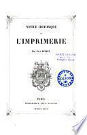 Essais pratiques d'imprimerie. Notice historique sur l'imprimerie
